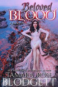 Beloved Blood : (Blood Series - Vampire / Shifter Romance Thriller Book 10)