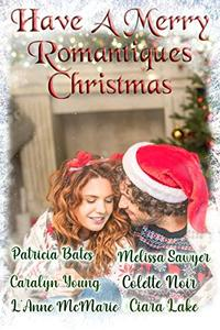 Have a Merry Romantiques Christmas : Anthology