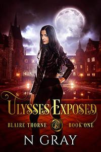 Ulysses Exposed: A Dark Urban Fantasy