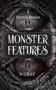 Monster Features: A collection of horror stories
