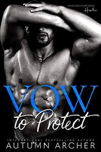 Vow to Protect : A Dark Tortured Hero Romance