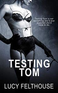 Testing Tom: A Kinky Femdom Novella