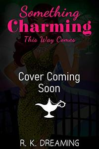 Something Charming This Way Comes: A Paranormal Women's Fiction Novel