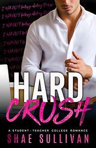 Hard Crush: A Student Teacher College Romance