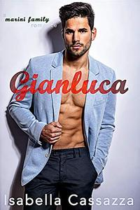 Gianluca: A Standalone Enemies-to-Lovers Romance