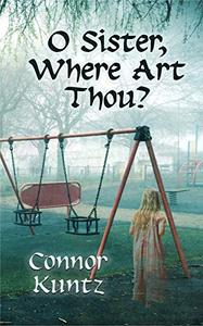 O Sister, Where Art Thou?
