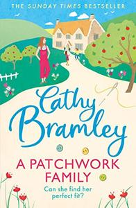 A Patchwork Family: The brand new uplifting and heart-warming novel from the Sunday Times bestseller