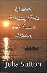 Cocktails, Wedding Bells and Summer Madness