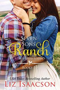 Seven Sons Ranch: Three Sweet Contemporary Western Romances