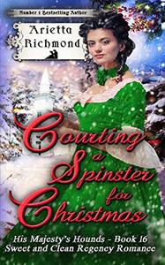Courting a Spinster for Christmas: Sweet and Clean Regency Romance