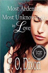 Most Ardently, Most Unknowingly in Love