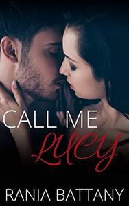 Call me Lucy: An Enemies-to-Lovers romance