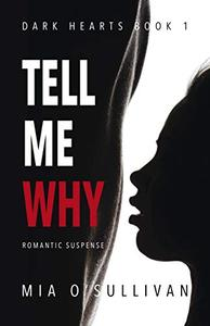 Tell Me Why: Dark Hearts Series Book 1