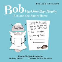 Bob the One-Day Nanny: How Smart Home Works