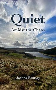 Quiet Amidst the Chaos: A Pride and Prejudice Sequel