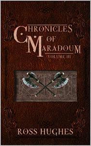 Chronicles of Maradoum Volume 3: A Fantasy Anthology