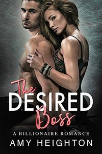 The Desired Boss: A Billionaire Romance