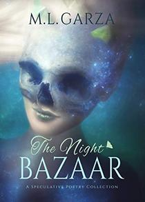 The Night Bazaar: A Speculative Poetry Collection