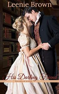 His Darling Friend: A Touches of Austen Novella