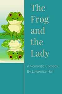 The Frog and the Lady: A Romantic Comedy