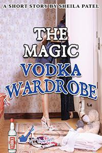 The Magic Vodka Wardrobe