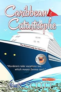 Caribbean Catastrophe: A Cozy Mystery with Recipes