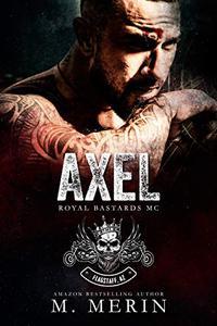 Axel: Royal Bastards MC - Flagstaff Chapter