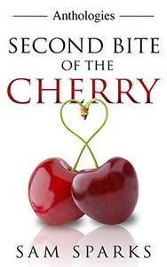 Second Bite of the Cherry Anthologies.: Because the second bite is always sweeter.