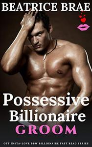 Possessive Billionaire Groom