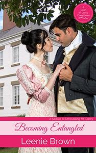 Becoming Entangled: A Sequel to Unravelling Mr. Darcy