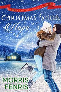 Christmas Angel Hope: New Christian Romance