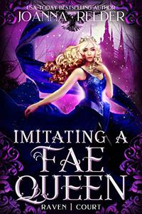Imitating a Fae Queen