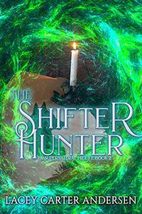 The Shifter Hunter: A Paranormal Women's Fiction Novel