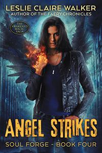 Angel Strikes: The Awakened Magic Saga