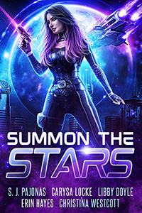 Summon the Stars: A Science Fiction Romance Anthology