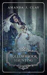 Hollowbrook Haunting: A Gothic Novella