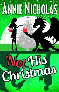 Not His Christmas: Dragon Shifter Romance