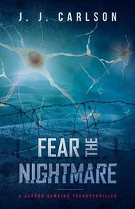 Fear the Nightmare: A Jarrod Hawkins Technothriller