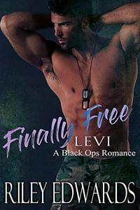 Finally Free (Levi): A Black Ops Romance