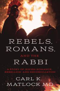 Rebels, Romans, And The Rabbi