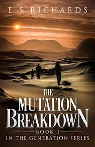 The Mutation Breakdown: Book 1 in The Generation Series