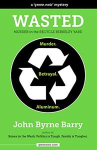 Wasted: Murder in the Recycle Berkeley Yard