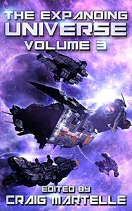 The Expanding Universe 3: Space Opera, Military SciFi, Space Adventure, & Alien Contact!