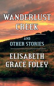 Wanderlust Creek and Other Stories