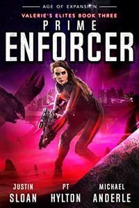 Prime Enforcer: Age of Expansion - A Kurtherian Gambit Series