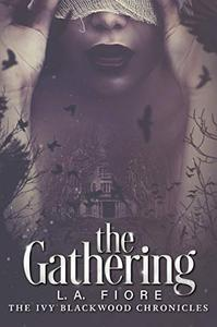 The Gathering: The Ivy Blackwood Chronicles