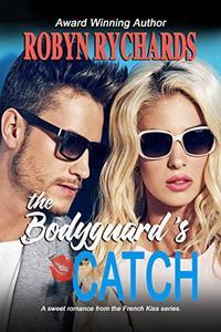 The Bodyguard's Catch: A Sweet Romance Novella