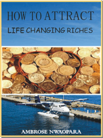 How to Attract Life Changing Riches