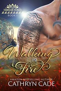 Walking in Fire