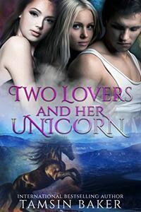 Two lovers and her Unicorn: fantasy romance